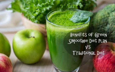 Benefits of Green smoothie diet plan vs Traditional diets