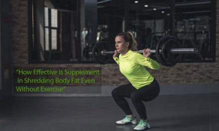 How effective is supplement in shredding body fat even without exercise
